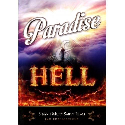 Paradise & Hell - by Shaykh Mufti Saiful Islam (Paperback)