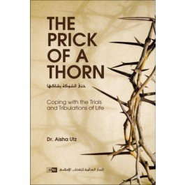 The Prick of a Thorn: Coping with the Trials and Tribulations of Life