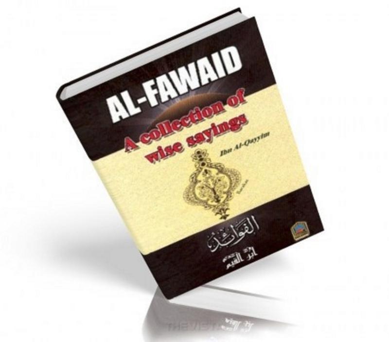 Al Fawaid A Collection of Wise Sayings: Ibn al-Qayyim Jawziyah (HB)