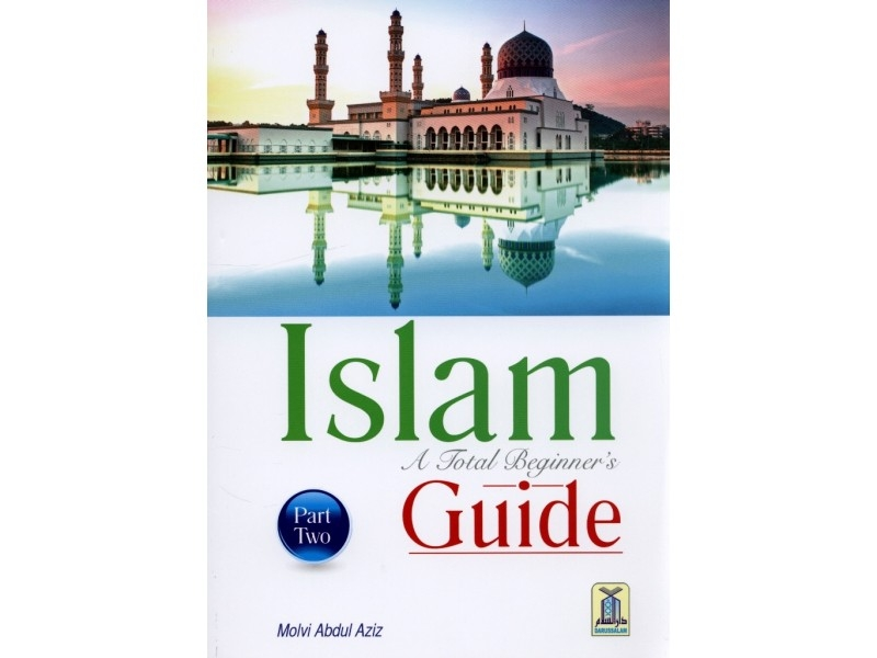 Islam a Total Beginners Guide Part 2 - Darussalam (PB)
