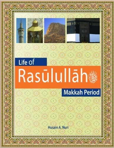 Life of Rasulullah: Makkah Period (Perfect Paperback)