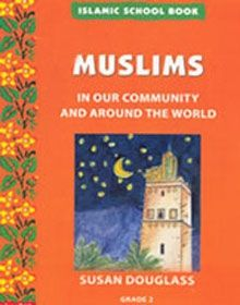 Islamic School Book Grade 2: Muslims In Our Community And Around The World