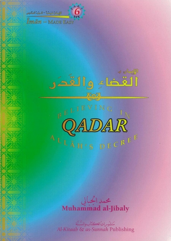 Believing In Allah�s Decree (qadar)