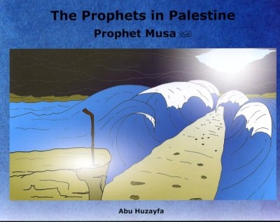 The Prophets in Palestine: Prophet Musa