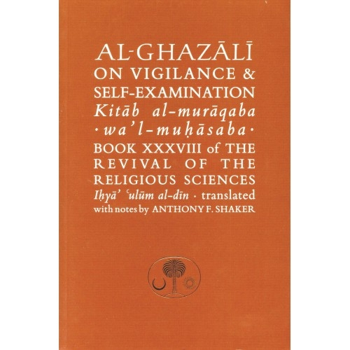 Al-Ghazali on Vigilance & Self Examination