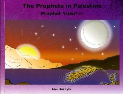 The Prophets in Palestine: Prophet Yusuf
