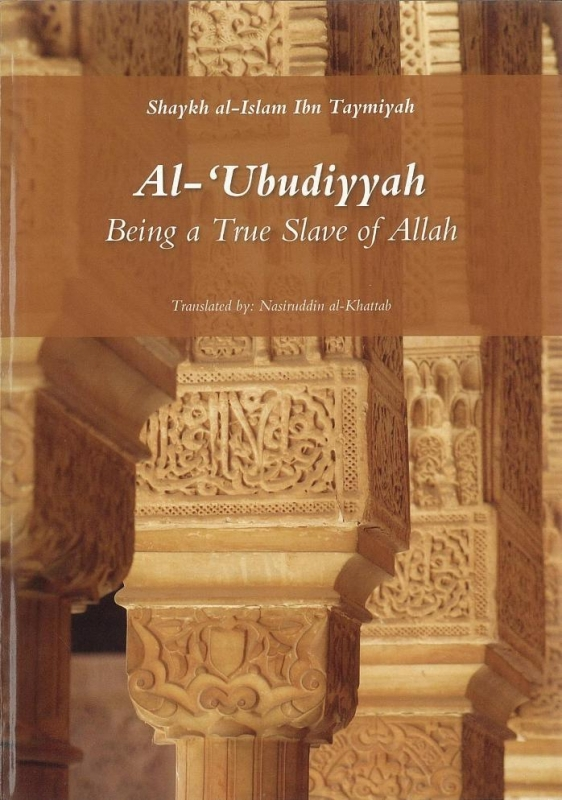 Al-Ubudiyyah: Being a True Slave of Allah
