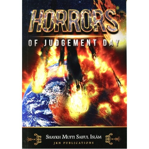 Horrors of Judgement Day - Shaykh Mufti Saiful Islam (PB)
