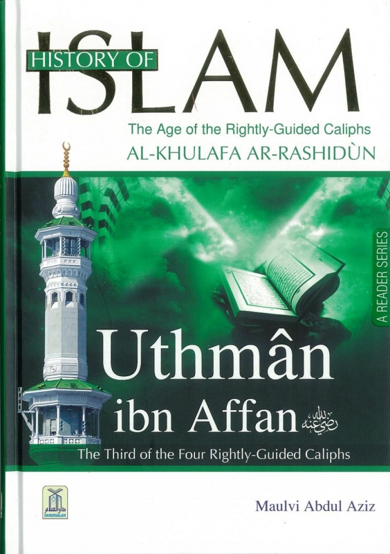 History of Islam: The Age of the Rightly-Guided Caliphs - Uthman ibn Affan