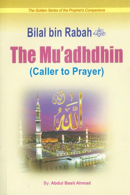 Bilal bin Rabah: The Muadhdhin (Caller to Prayer)