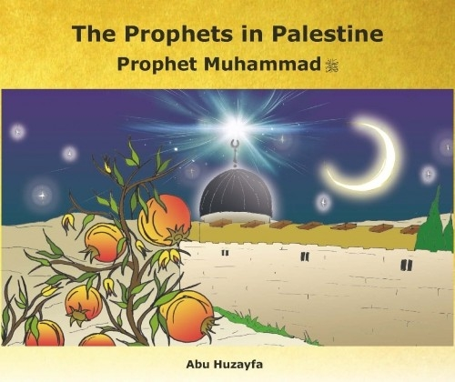 The Prophets in Palestine: Prophet Muhammad (saw)