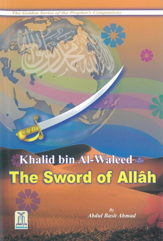 Khalid Bin Al Waleed: The Sword Of Allah