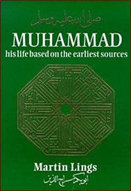 Muhammad (peace be upon him): His Life Based On The Earliest Sources