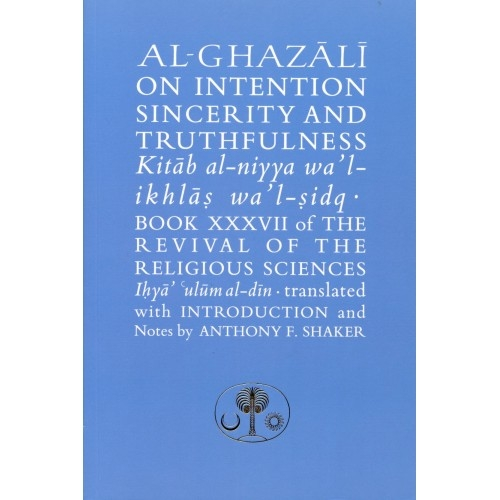 Al-Ghazali on Intention, Sincerity & Truthfulness