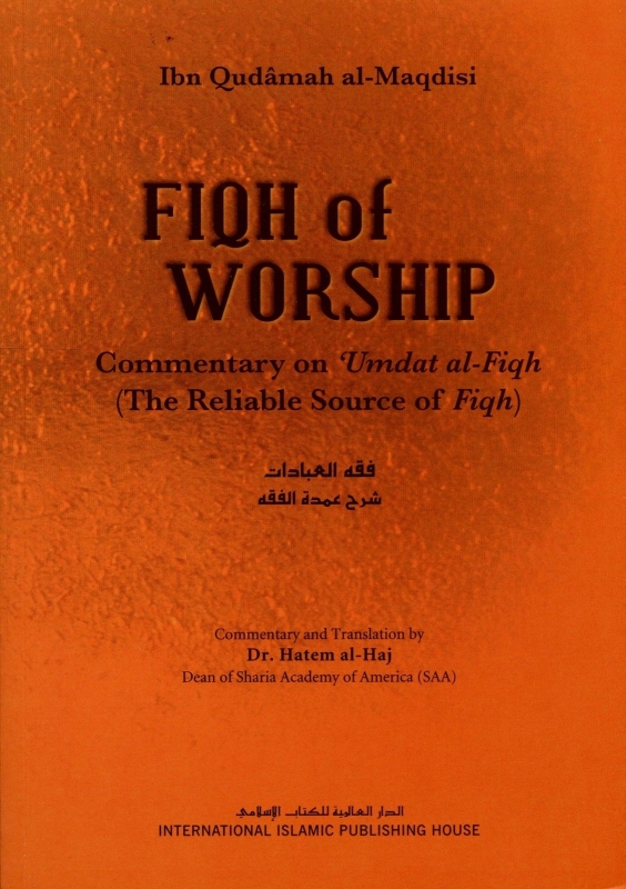 The Fiqh of Worship: A Commentary on Ibn Qudamah's 'Umdat Al-fiqh (Paperback)