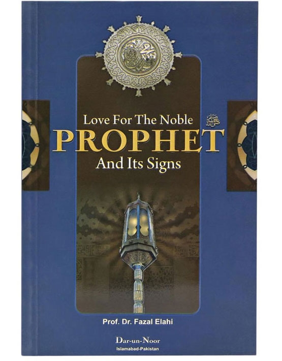 Love for the Noble Prophet (pbuh) and its Signs (Paperback)