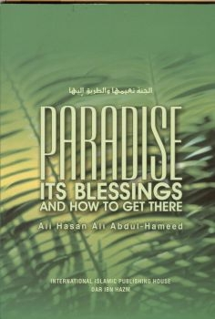 Paradise:its Blessings & How To Get There