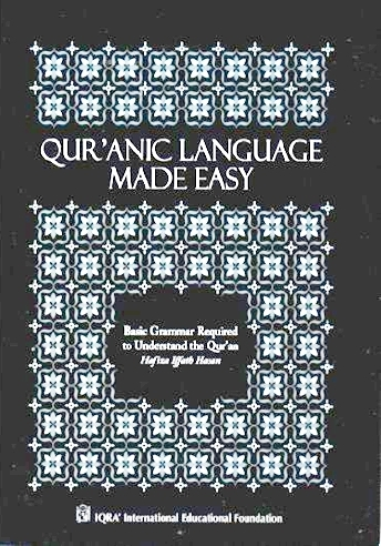 Quranic Language Made Easy - Basic Grammar Required to Understand the Quran (PB)