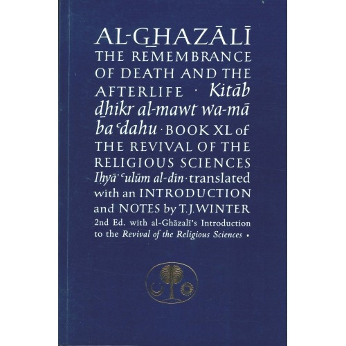Al-Ghazali on the Remembrance of Death and the Afterlife