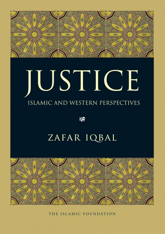 Justice: Islamic and Western Perspectives - By Zafar Iqbal (Paperback)