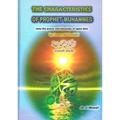 THE CHARACTERISTICS OF PROPHET MUHAMMAD (Peace be upon him)