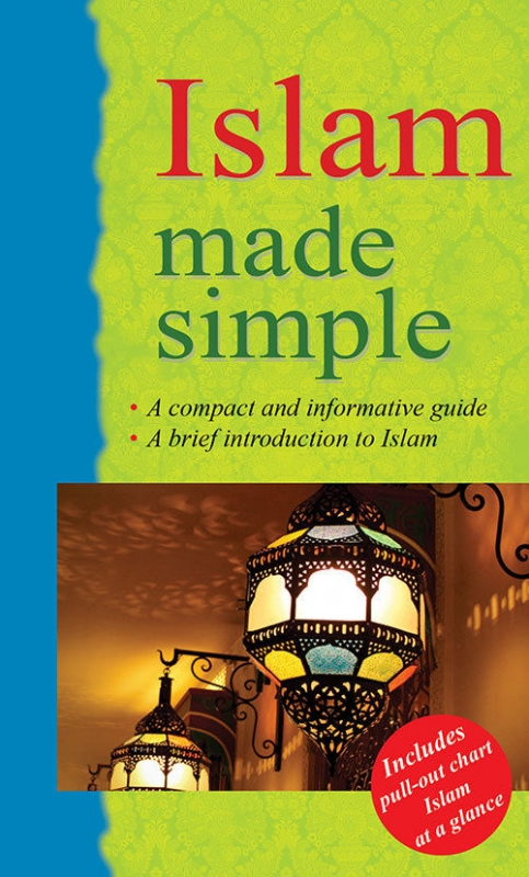 Islam Made Simple - Guide to Muslim Beliefs and Practices (Paperback)