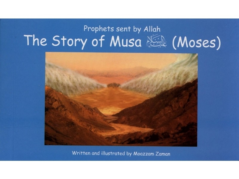 The Story of Musa (AS) (Prophets Sent by Allah Series) (Hardback-Children)