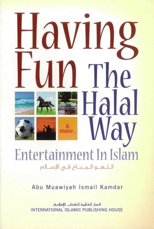 Having Fun The Halal Way: Entertainment In Islam
