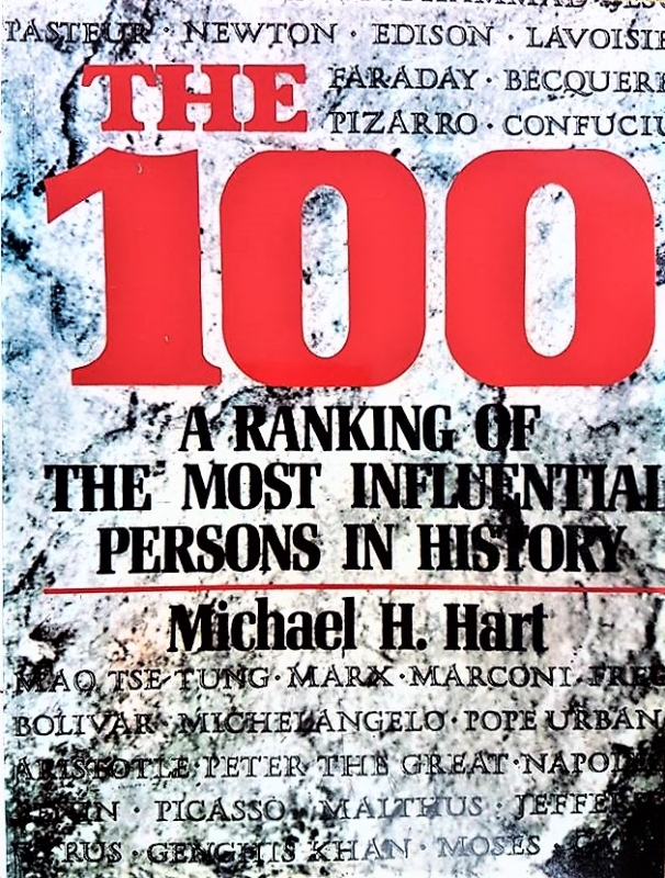 The 100: A Ranking of the Most Influential Persons in History - Michael H. Hart