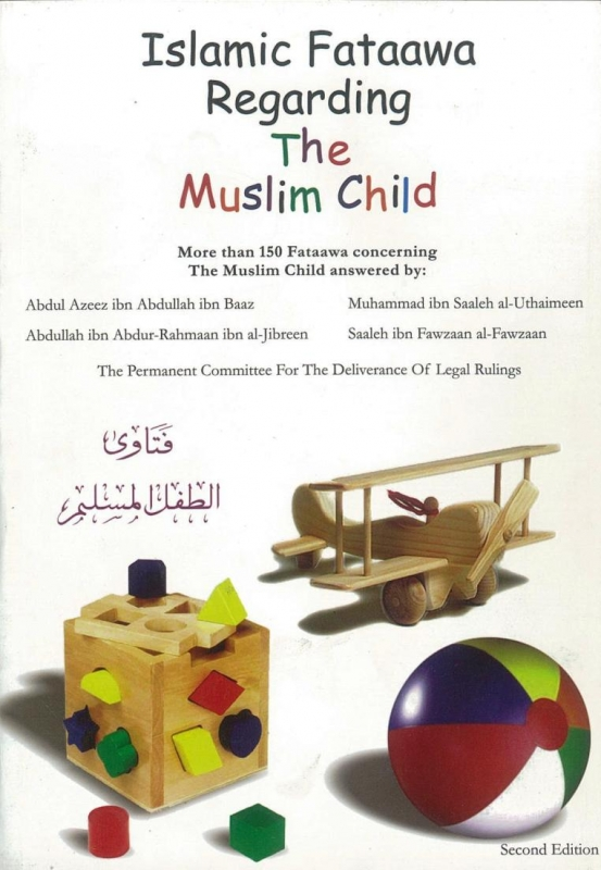 Islamic Fatawa Regarding The Muslim Child
