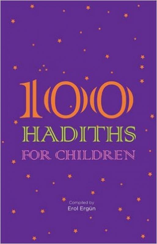 100 Hadiths for Children by Erol Ergun (Paperback)