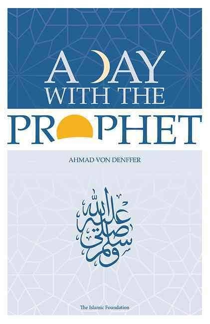 A Day With The Prophet (peace be upon him) (HB)