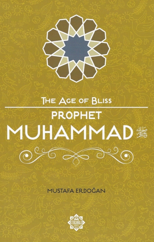 Prophet Muhammad (Pbuh) - The Age of Bliss (PB)