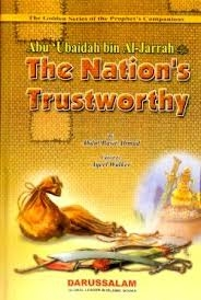 'Abu Ubaidah bin Al-Jarrah The Nation's Trustworthy Man