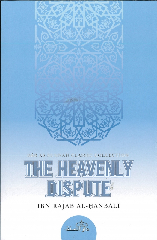 The Heavenly Dispute by Ibn Rajab al-Hanbali (PB)