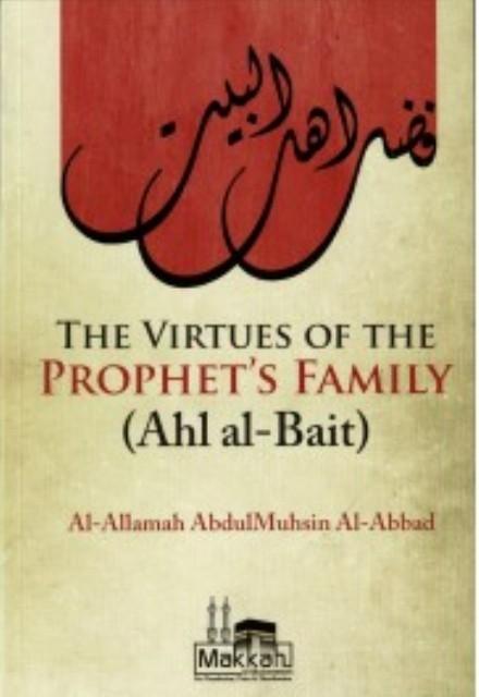 The Virtues Of The Prophet's Family (Ahl Al-Bayt)
