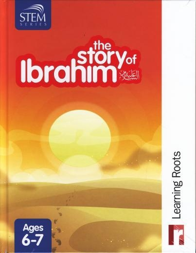 The Story Ibrahim - Learning Roots (Hardback, Childrens, Kids, Islam, Muslim)