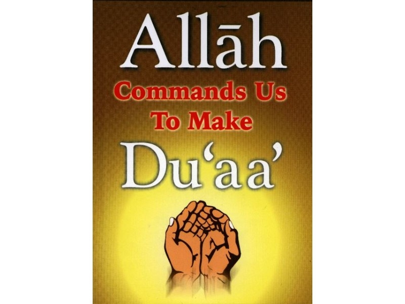 Allah Commands Us To Make Duaa - Darussalam (Paperback)