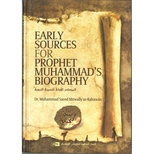 Early Sources for Prophet Muhammad's Biography - (Hardback)