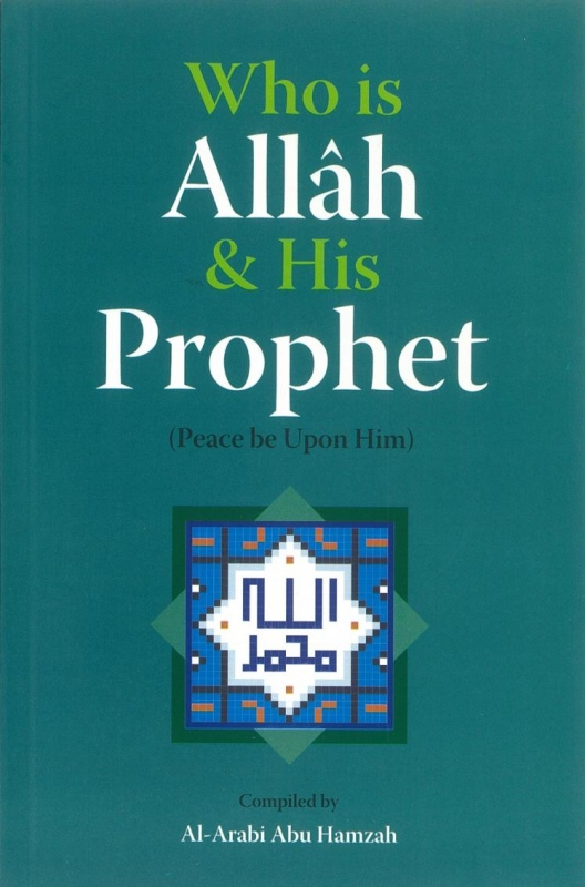Who is Allah and His Prophet (Peace be upon him)