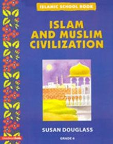 Islamic School Book Grade 6: Islam And Muslim Civilization