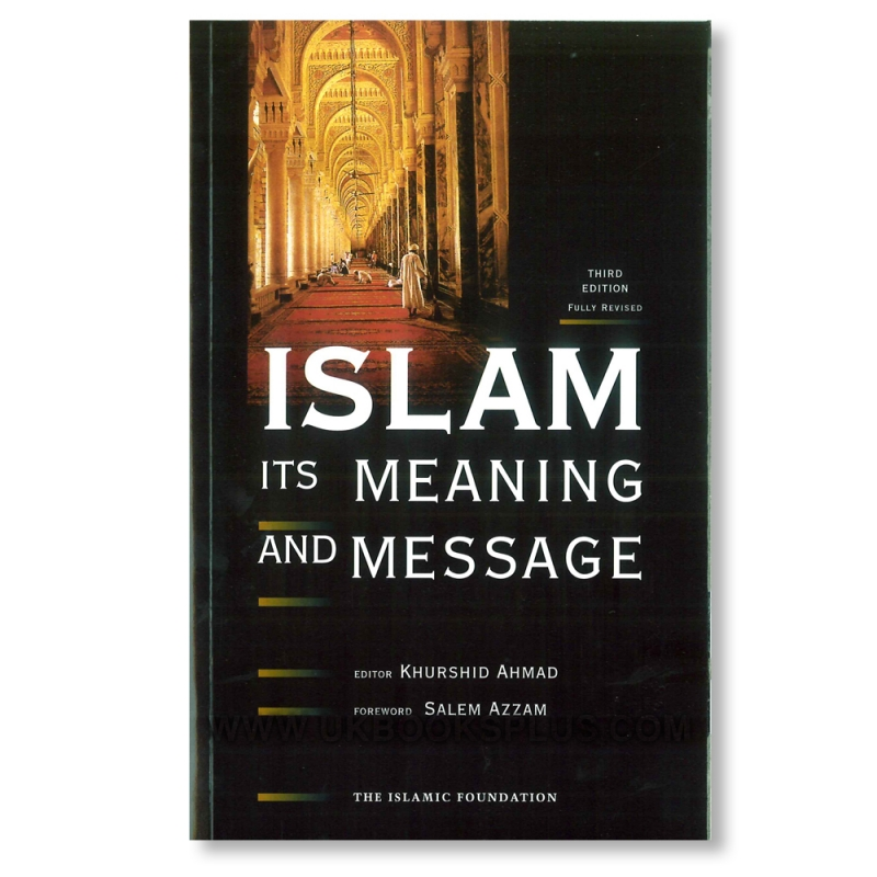 Islam: Its Meaning and Message - Third Edition (Paperback)