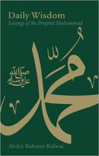 Daily Wisdom: Sayings of The Prophet Muhammad (PBUH)