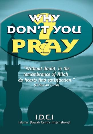 Why Don't you Pray?