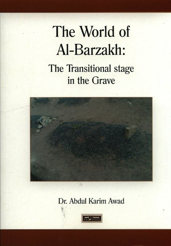 The World of al Barzakh: The Transitional stage in The Grave (PB)