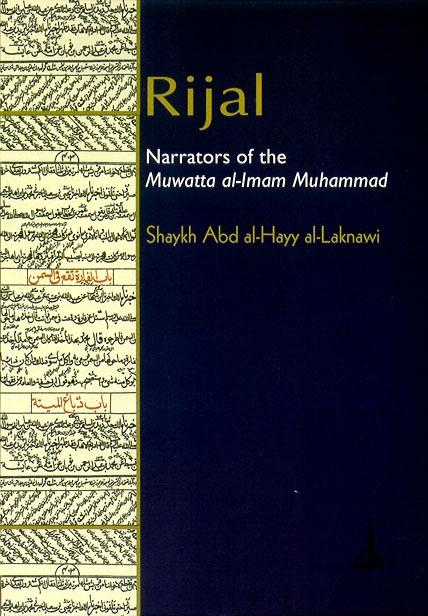 Rijal: Narrators Of The Muwatta Al-Imam Muhammad