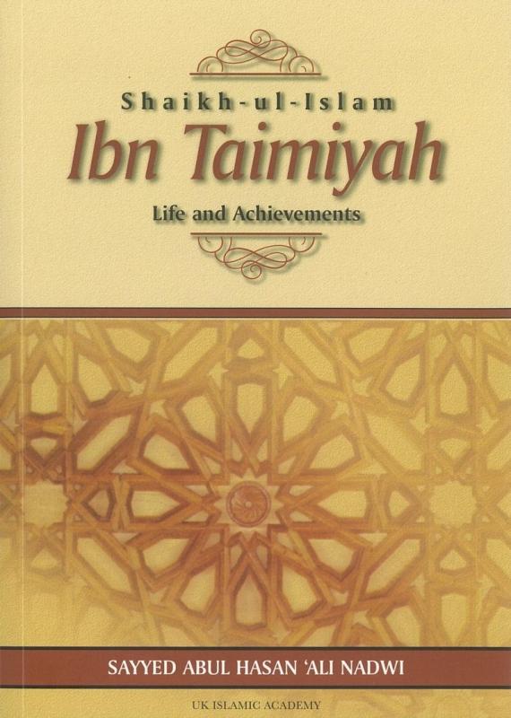 Shaikh-ul-Islam Ibn Taimiyah: Life And Achievements