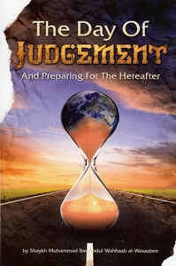 The Day Of Judgement And Preparing For The Hereafter