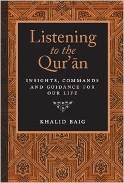 Listening to the Quran: Guidance For Our Life - Khalid Baig (Paperback)