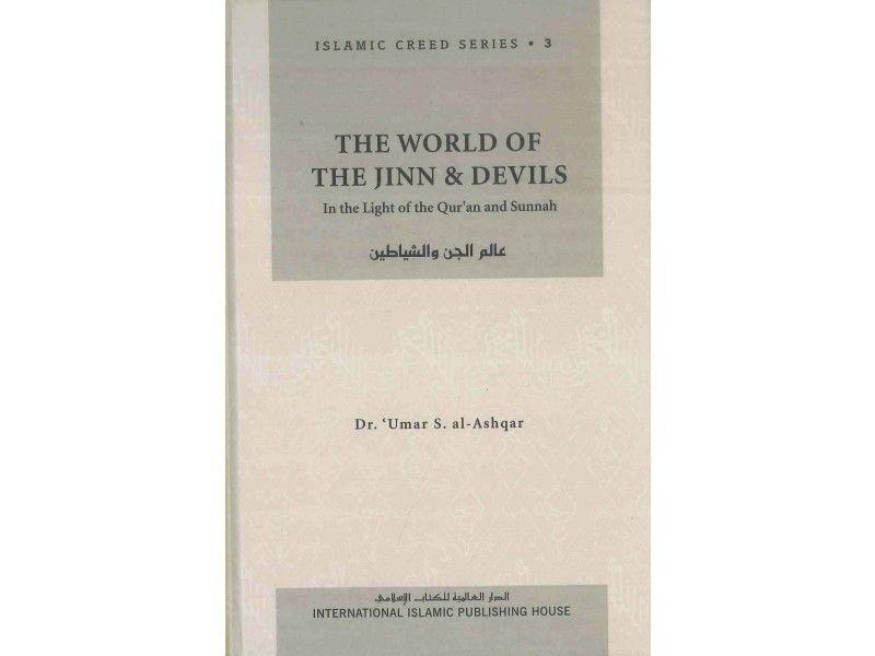 The World of the Jinn & Devils : Islamic Creed Series Book 3- (Hardback IIPH)